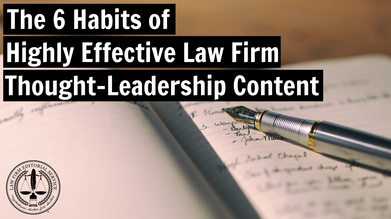 The 6 Habits of Highly Effective Law Firm Thought-Leadership Content