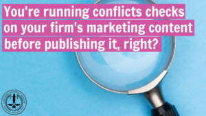 You're running conflicts checks on your law firm's marketing content before publishing it, right?