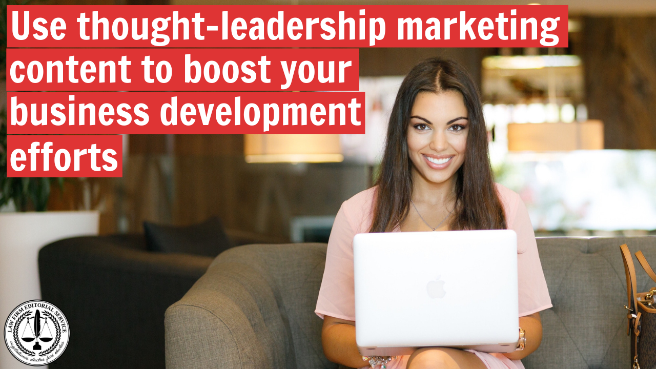 Woman sitting with laptop to exemplify law firms using thought-leadership marketing content for business development purposes