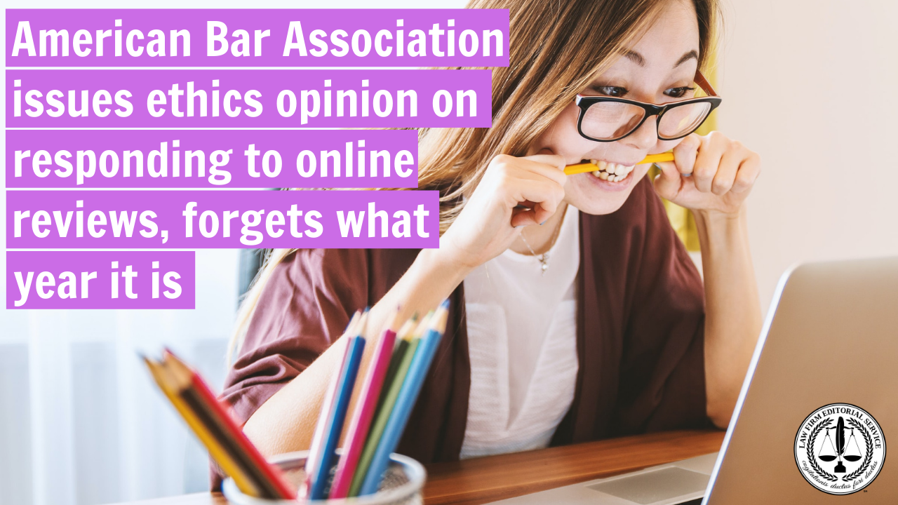 The American Bar Association addresses the ethics of responding to online reviews, forgets what year it is
